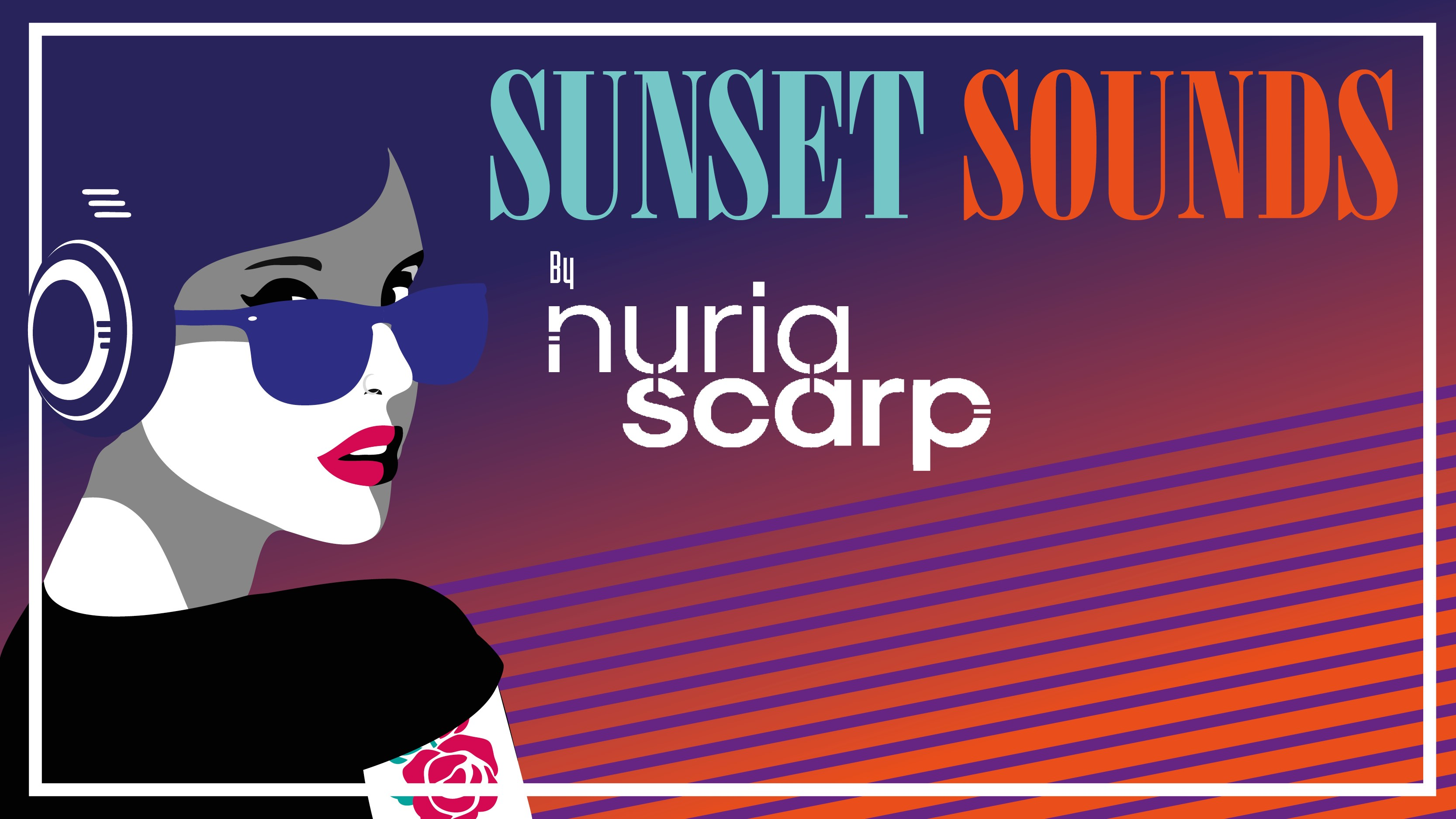 Sunset sounds amb Dj Nuria Scarp